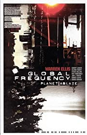 Global Frequency: Planet Ablaze – tekijä:…