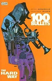 100 Bullets Vol. 8: The Hard Way door Brian…