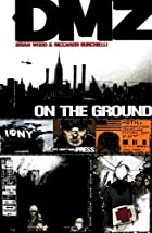 DMZ Vol. 1: On the Ground by Brian Wood