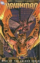 Hawkman: Rise of the Golden Eagle - Volume 4…