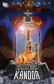 Superman: Bottle City of Kandor – tekijä:…