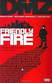 DMZ Vol. 4: Friendly Fire de Brian Wood