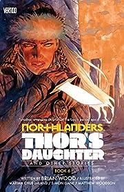 Northlanders Vol. 6: Thor's Daughter por…