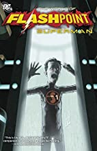 The World of Flashpoint featuring Superman…