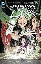 Justice League Dark Volume 1: In the Dark by…