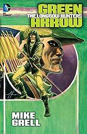 Green Arrow: The Longbow Hunters de Mike…