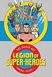 Legion of Super Heroes: The Silver Age…