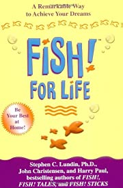 Fish! for Life: A Remarkable Way to Achieve…