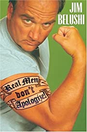 Real Men Don't Apologize de Jim Belushi