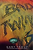 Bad Twin (2006) (Book) written by Gary Troup