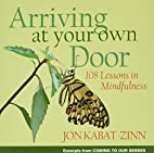 Arriving at Your Own Door: 108 Lessons in…