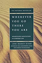 Wherever You Go, There You Are: Mindfulness…