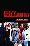 Grey\'s Anatomy: Notes from the Nurse\'s Station and Overheard at the Emerald City Bar