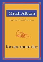 For One More Day – tekijä: Mitch Albom
