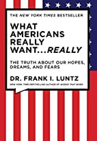 What Americans Really Want...Really: The…