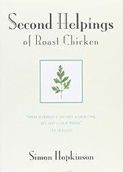 Second Helpings of Roast Chicken de Simon…