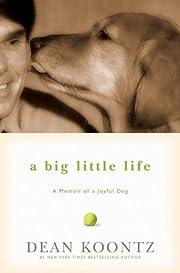 A Big Little Life: A Memoir of a Joyful Dog…