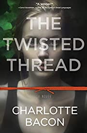 The Twisted Thread af Charlotte Bacon