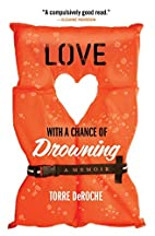 Love with a Chance of Drowning by Torre…