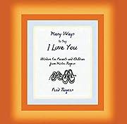Many Ways to Say I Love You: WISDOM FOR…