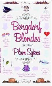 Bergdorf Blondes: A Novel por Plum Sykes
