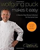 Wolfgang Puck Makes It Easy: Delicious…