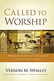 Called to Worship: The Biblical Foundations…