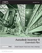 Autodesk Inventor 9 Essentials Plus by…