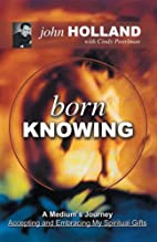 Born Knowing: A Medium's Journey-Accepting…