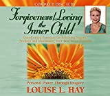 Forgiveness : loving the inner child / Louise L. Hay