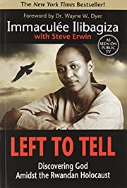 Left to Tell: Discovering God Amidst the…
