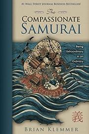 The Compassionate Samurai: Being…