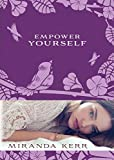 Empower yourself : daily affirmations to reclaim your power! / Miranda Kerr