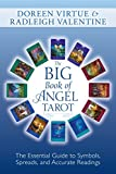 The Big Book of Angel Tarot: The Essential Guide to Symbols, Spreads, and Accurate Readings, Virtue, Doreen; Valentine, Radleigh