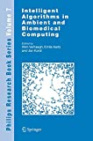 Intelligent algorithms in ambient and biomedical computing / edited by Wim Verhaegh, Emile Aarts and Jan Korst