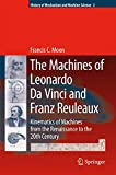 The machines of Leonardo da Vinci and Franz Reuleaux : kinematics of machines from the Renaissance to the 20th century / by Francis C. Moon
