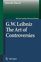 Gottfried Wilhelm Leibniz: The Art of…