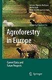 Agroforestry in Europe : current status and future prospects / edited by Antonio Rigueiro-Rodrìguez, Jim H. McAdam, Marìa Rosa Mosquera-Losada
