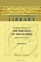 The works of Gregory Thaumaturgus, Dionysius…