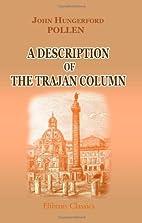 A Description of the Trajan Column by J.…