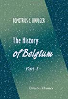 The History of Belgium. Part 2. 1815-1865.…