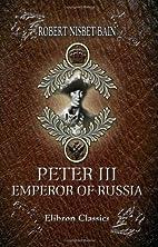 Peter III, Emperor of Russia by Robert…