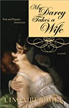 Mr Darcy Takes a Wife by Linda Berdoll