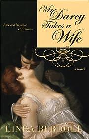 Mr. Darcy Takes a Wife: Pride and Prejudice…