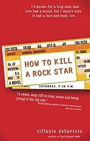 How to Kill a Rock Star de Tiffanie…