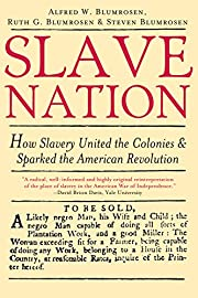 Slave Nation: How Slavery United the…