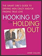 Hooking Up or Holding Out: The Smart Girl's…