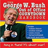 George W. Bush out of office countdown handbook : hand in there! it's almost over
