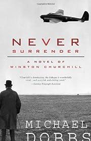 Never surrender : a novel of Winston…