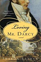 Loving Mr. Darcy by Sharon Lathan